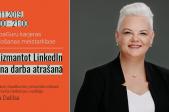 Karjeras veidošanas meistarklase: Kā izmantot LinkedIn jauna darba atrašanā